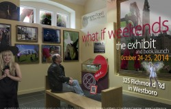 what if weekends: the exhibit